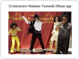 5) interactive Madame Tussauds iPhone app