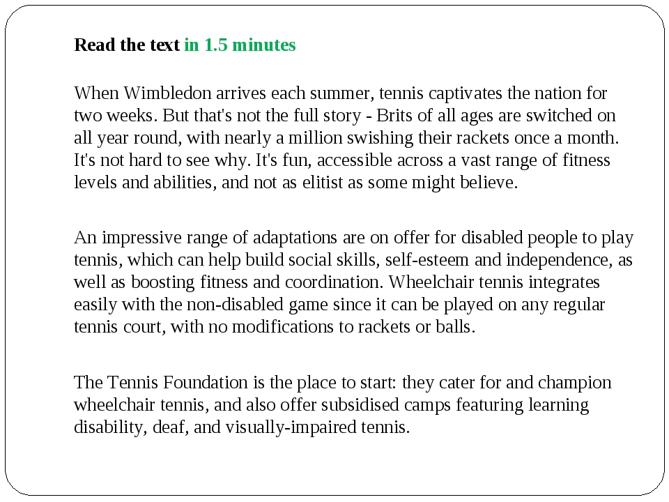 Read the text in 1.5 minutes When Wimbledon arrives each summer, tennis capti...
