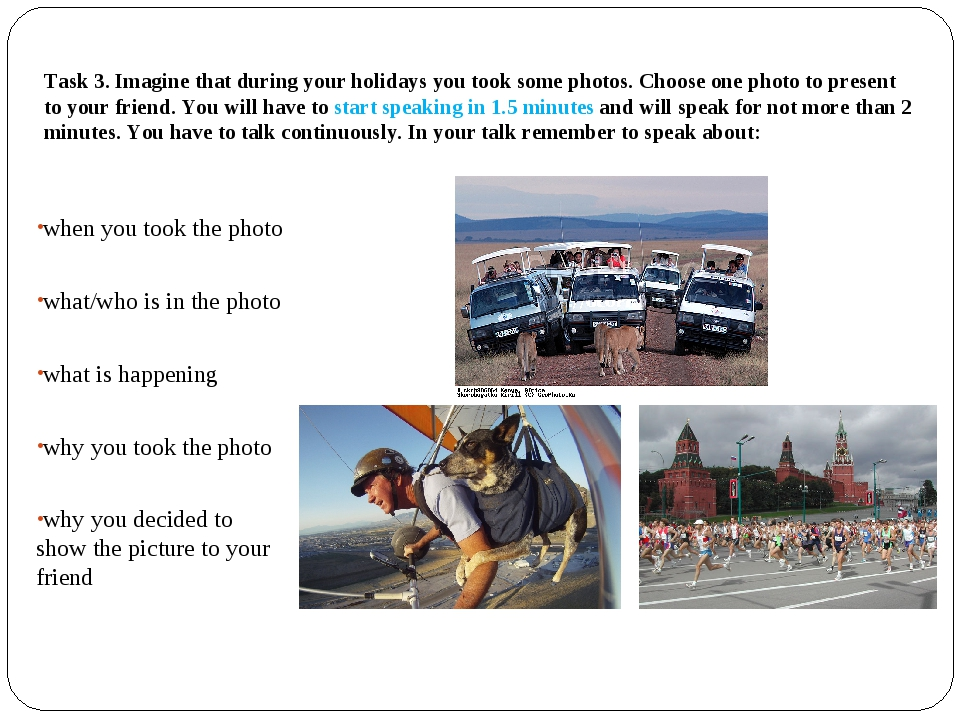 Task 3. Imagine that during your holidays you took some photos. Choose one ph...