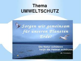 Thema UMWELTSCHUTZ
