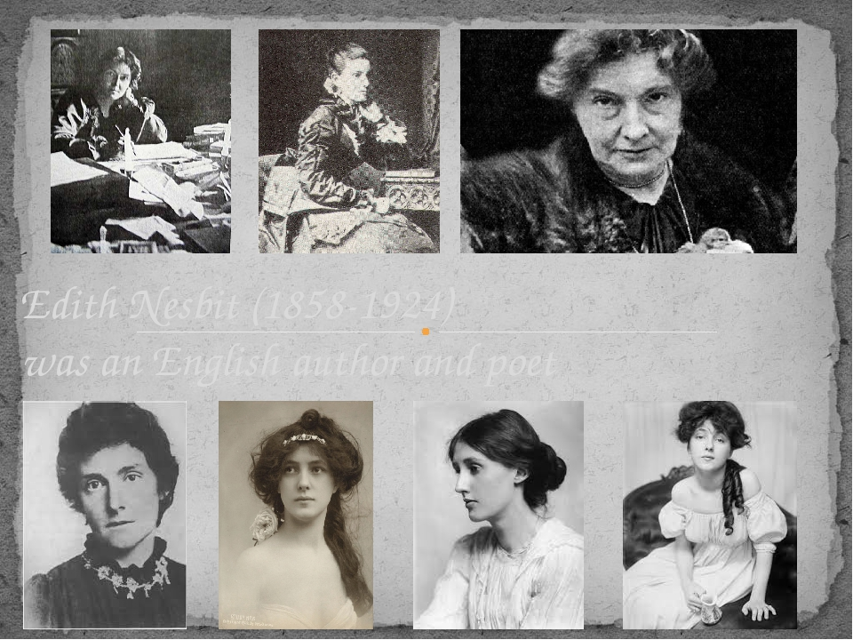 Edith Nesbit (1858-1924)  was an English author and poet