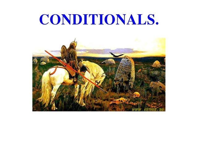 CONDITIONALS.