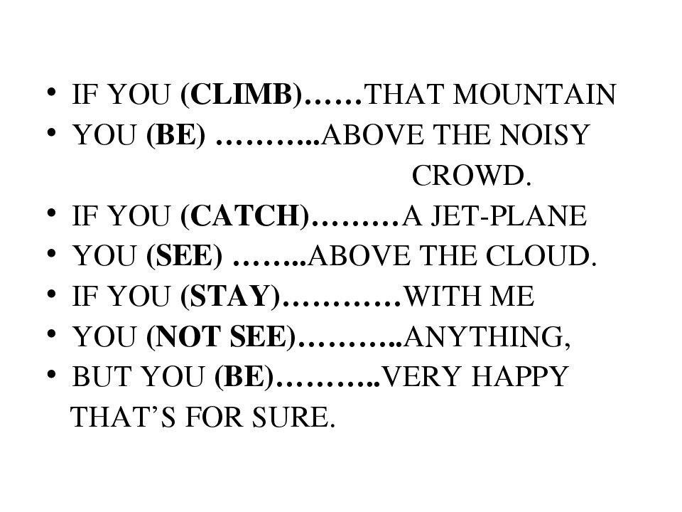 IF YOU (CLIMB)……THAT MOUNTAIN YOU (BE) ………..ABOVE THE NOISY CROWD. IF YOU (CA...
