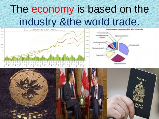 The economy is based on the industry &the world trade.