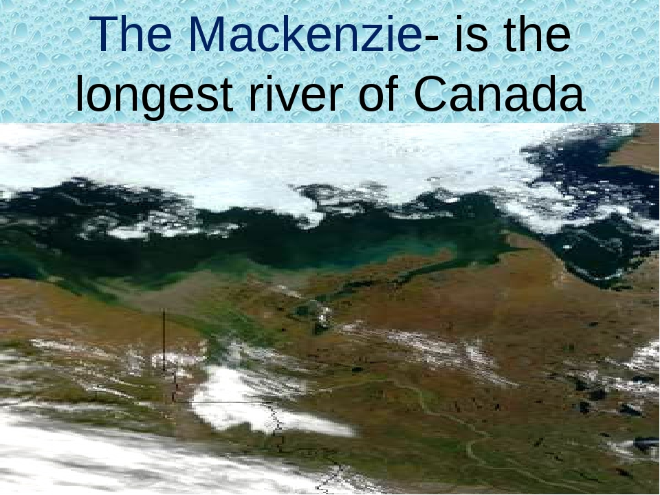 The Mackenzie- is the longest river of Canada