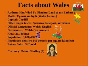 The national flag of Wales is the Red Dragon. No one knows for sure how the r