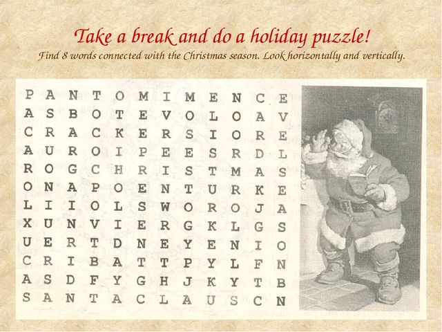 Take a break and do a holiday puzzle! Find 8 words connected with the Christm...
