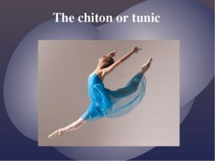 The chiton or tunic