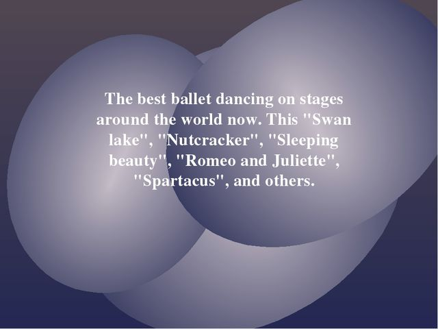 "The best ballet dancing on stages around the world now. This ""Swan lake"", ""Nu..."