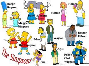 Patty & Selma Bouvier Maggie Simpson Apu Marge Simpson Waylon Police Chef Wi