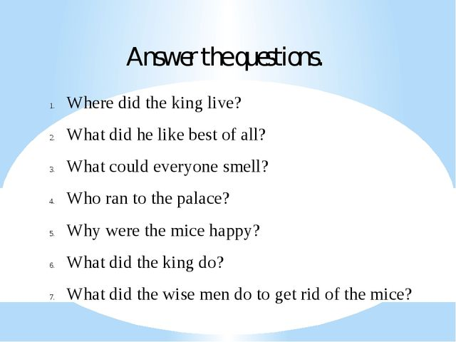 Answer the questions. Where did the king live? What did he like best of all?...