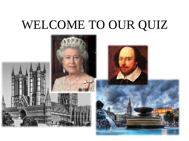 WELCOME TO OUR QUIZ