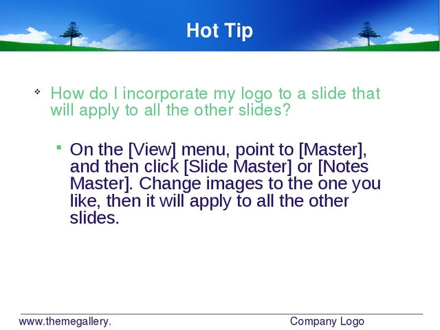 www.themegallery.com Company Logo Hot Tip How do I incorporate my logo to a s...