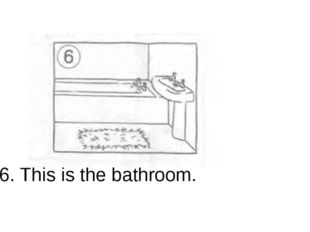 6. This is the bathroom.