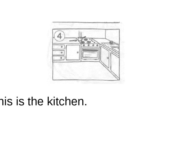 4. This is the kitchen.