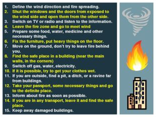 Define the wind direction and fire spreading. Shut the windows and the doors