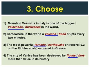Mountain Vesuvius in Italy is one of the biggest volcanoes / hurricanes in th