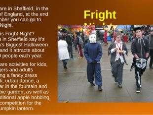 Fright Night If you are in Sheffield, in the north of England, at the end of