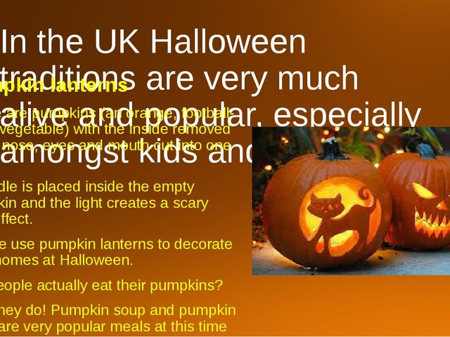 In the UK Halloween traditions are very much alive and popular, especially am...