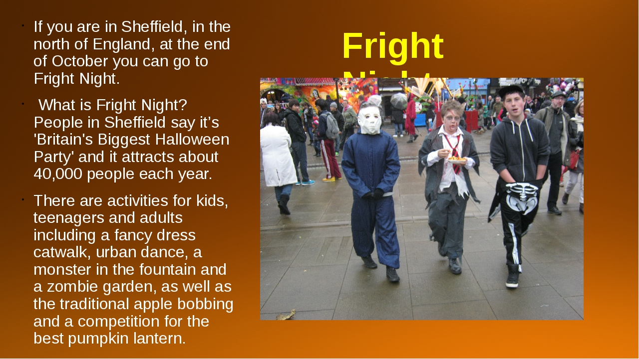 Fright Night If you are in Sheffield, in the north of England, at the end of...