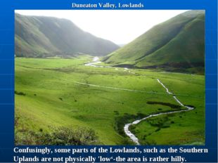 Duneaton Valley, Lowlands Confusingly, some parts of the Lowlands, such as th