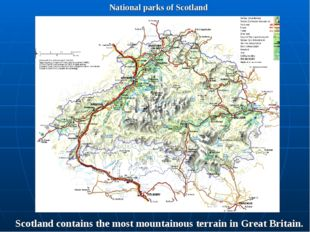 National parks of Scotland Scotland contains the most mountainous terrain in