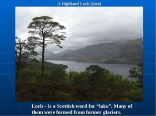 "A Highland Loch (lake) Loch – is a Scottish word for ""lake"". Many of them wer"