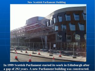 New Scottish Parliament Building In 1999 Scottish Parliament started its work