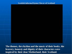 Scottish informal hymn Flower of Scotland The themes, the rhythm and the musi