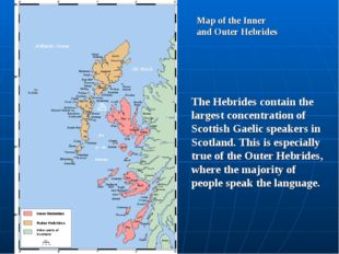 Map of the Inner and Outer Hebrides The Hebrides contain the largest concentr