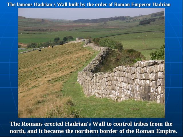 The famous Hadrian's Wall built by the order of Roman Emperor Hadrian The Rom...
