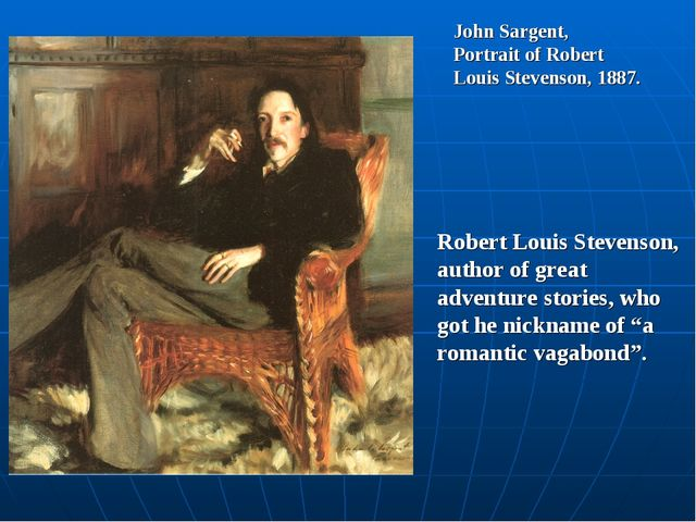 John Sargent, Portrait of Robert Louis Stevenson, 1887. Robert Louis Stevenso...