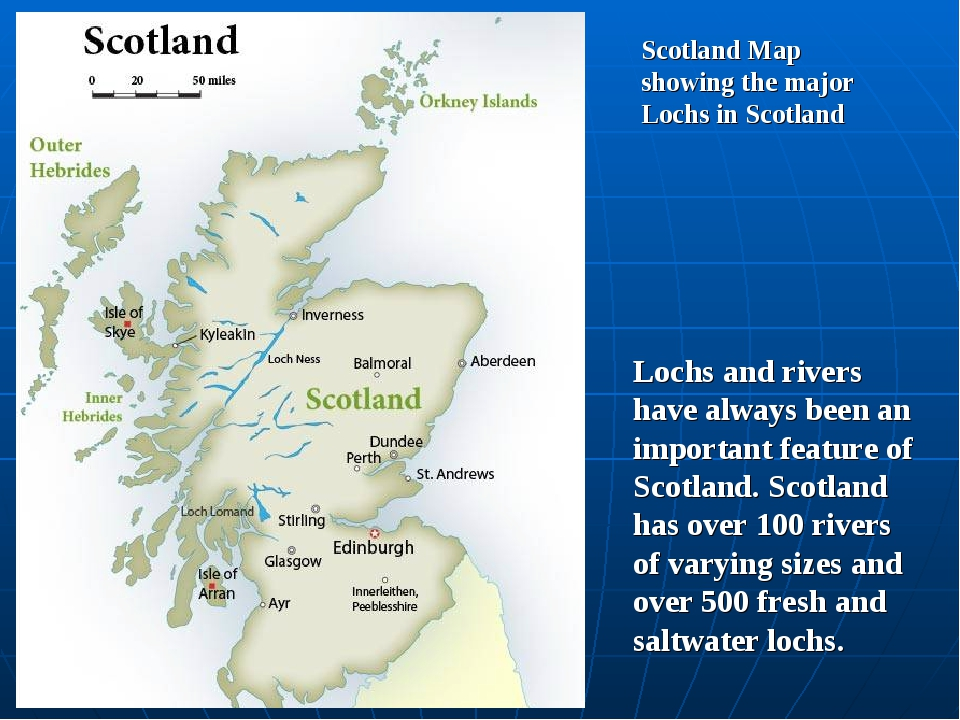 Scotland Map showing the major Lochs in Scotland Lochs and rivers have always...