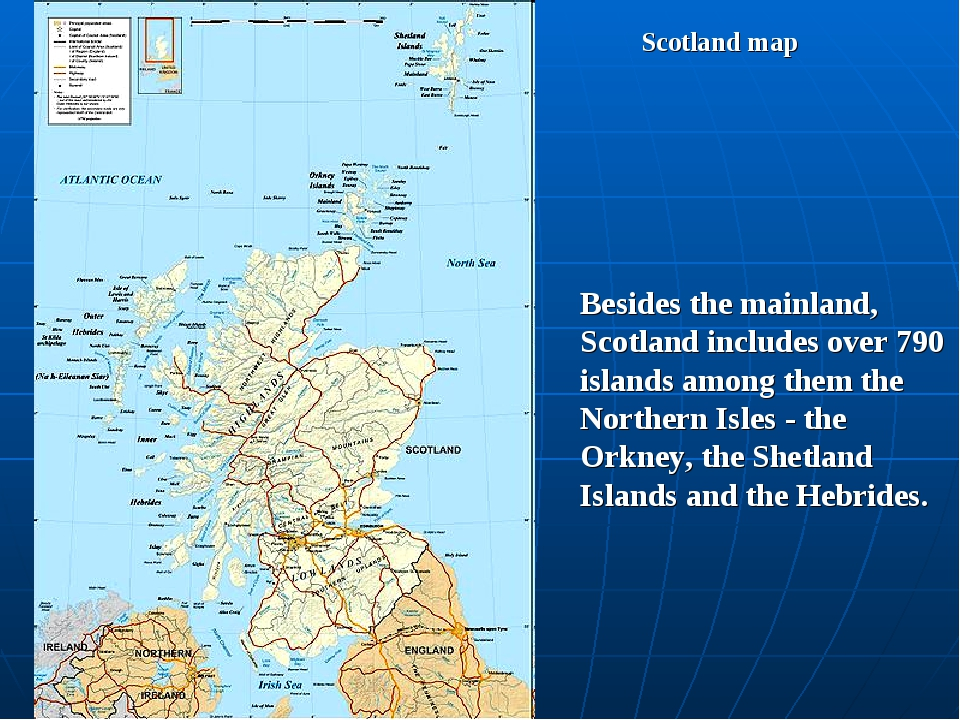 Scotland map Besides the mainland, Scotland includes over 790 islands among t...