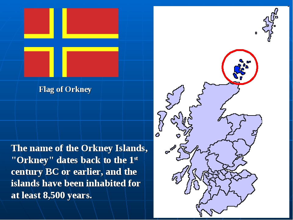 "Flag of Orkney The name of the Orkney Islands, ""Orkney"" dates back to the 1st..."