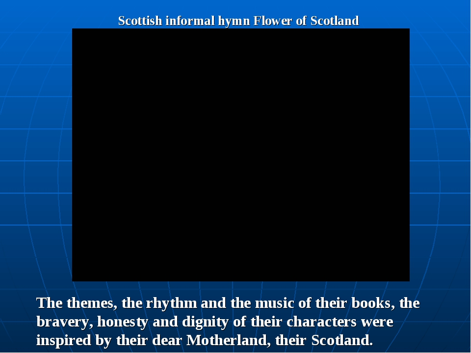 Scottish informal hymn Flower of Scotland The themes, the rhythm and the musi...
