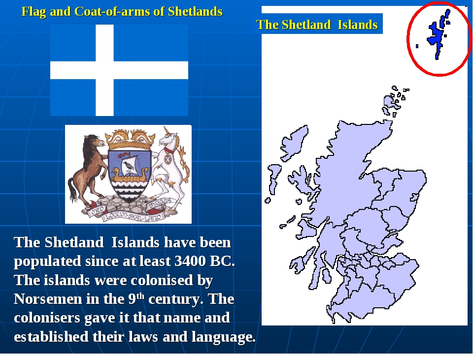 The Shetland Islands Flag and Coat-of-arms of Shetlands The Shetland Islands...