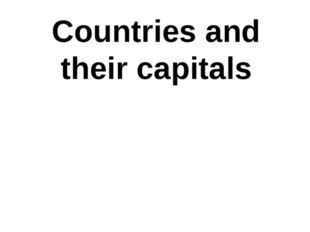Countries and their capitals
