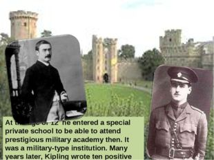 At the age of 12 he entered a special private school to be able to attend pre