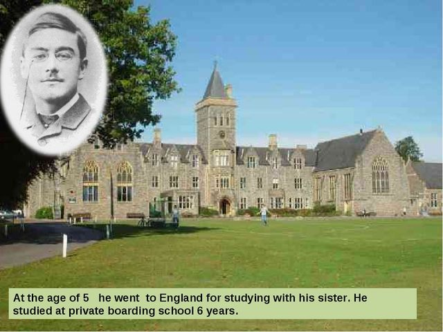 At the age of 5 he went to England for studying with his sister. He studied a...