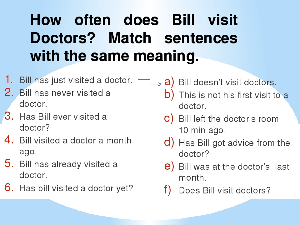 How often does Bill visit Doctors? Match sentences with the same meaning. Bil...