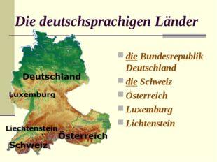 Die deutschsprachigen Länder die Bundesrepublik Deutschland die Schweiz Öster