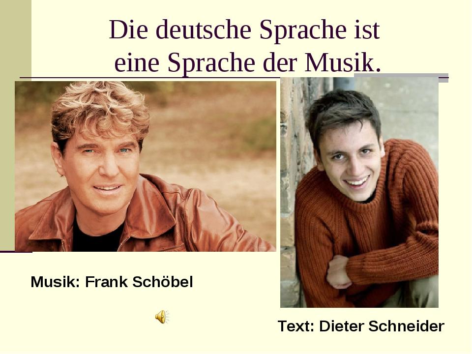 Die deutsche Sprache ist eine Sprache der Musik. Musik: Frank Schöbel Text: D...