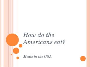 How do the Americans eat? Meals in the USA