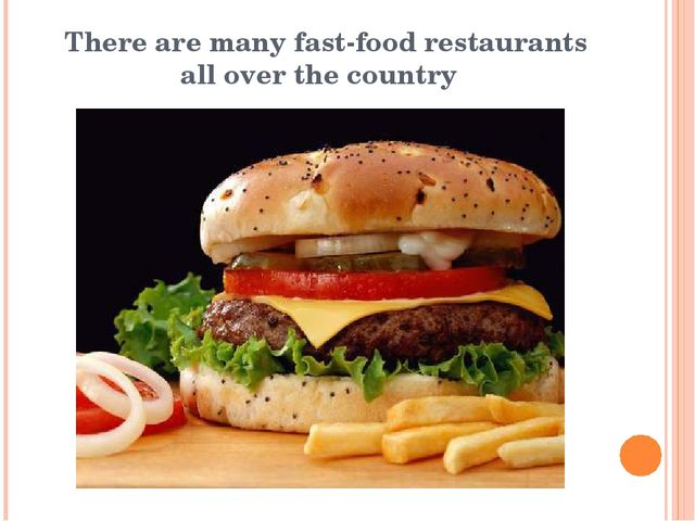 There are many fast-food restaurants all over the country