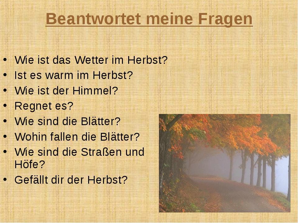 Beantwortet meine Fragen Wie ist das Wetter im Herbst? Ist es warm im Herbst?...