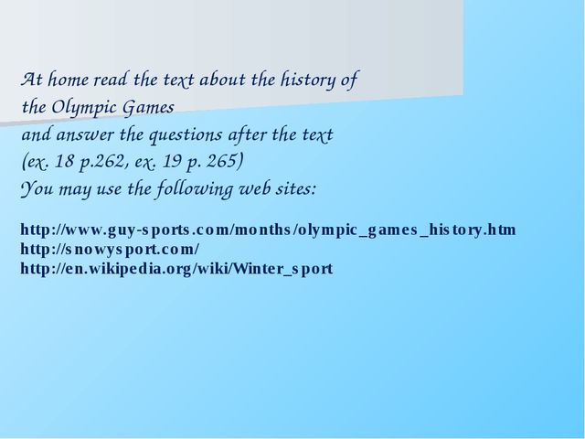 At home read the text about the history of the Olympic Games and answer the q...