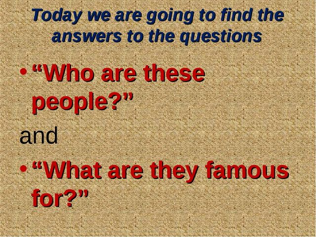 "Today we are going to find the answers to the questions ""Who are these people..."