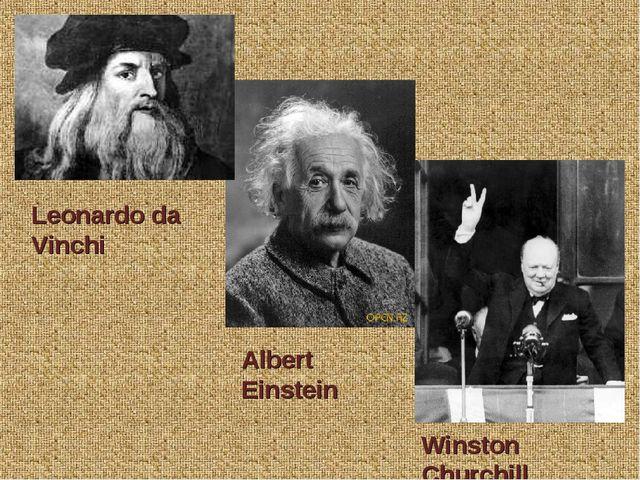 Leonardo da Vinchi Albert Einstein Winston Churchill