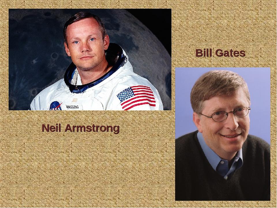 Bill Gates Neil Armstrong